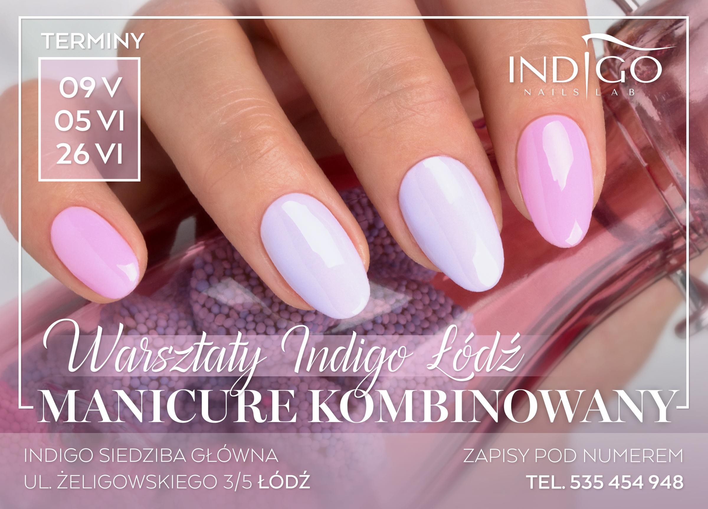 szkolenia indigo, najnowasze trendy paznokcie, top trendy nails, manicure kombinowany,